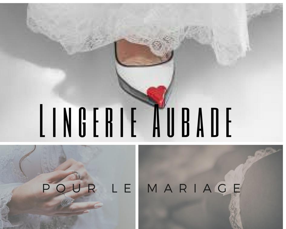 lingerie aubade pour le mariage